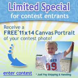 Limited Special for Contest Entrants. Recieve a FREE 11x14 Canvas Portrait of your contest photo! Enter Contest